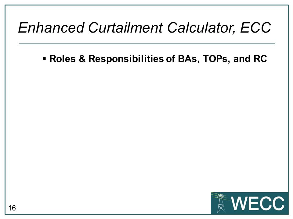 17  Implementation testing and training Enhanced Curtailment Calculator, ECC