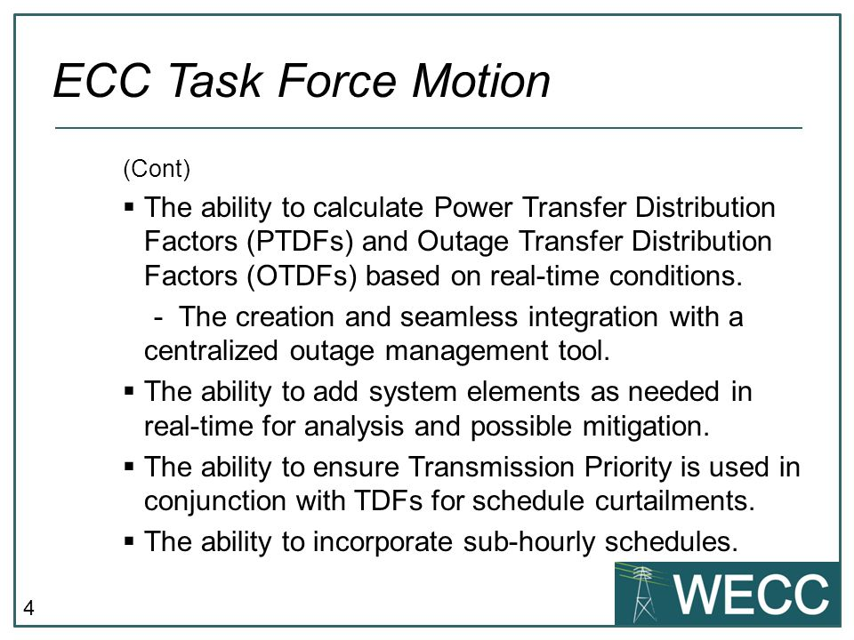 5  Objective The ECC project seeks to improve the wide-area view of Reliability Coordinators (RCs) in the Western Interconnection such that they better understand the current operating state of the bulk electric system and are better equipped to assign relief obligations during periods of transmission congestion that are more representative of those actually contributing to the congestion.