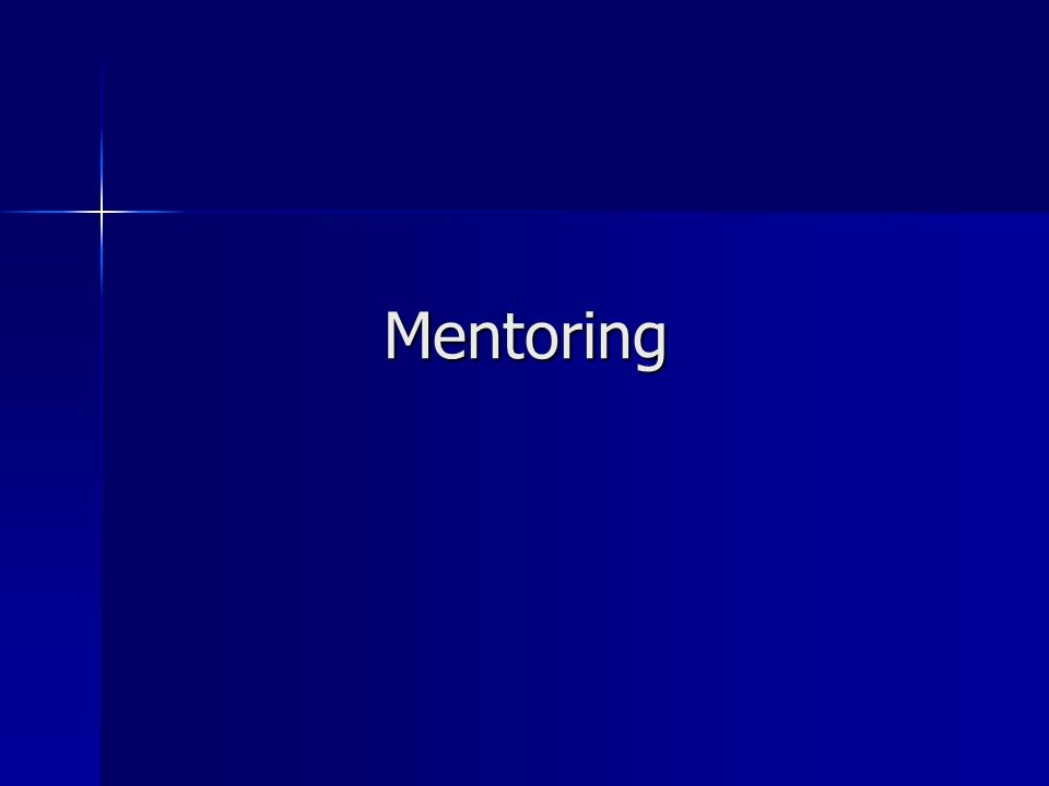 Mentoring – what it is NOT Not about babysitting, or looking after the new kids on the block Not about babysitting, or looking after the new kids on the block Not about monitoring performance Not about monitoring performance Not about learning the legal ropes Not about learning the legal ropes Not a luxury there isnt time for Not a luxury there isnt time for Not about criticising decisions Not about criticising decisions Not a cosy chat Not a cosy chat
