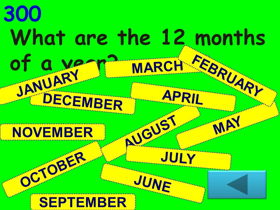 DECEMBER What are the 12 months of a year.