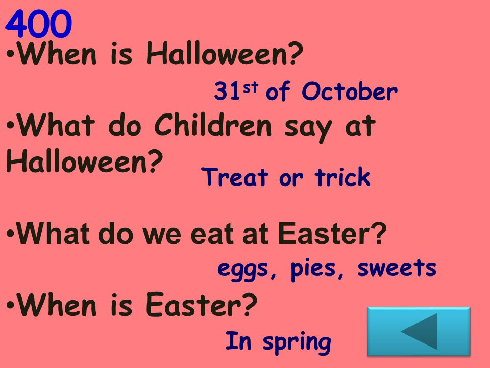 When is Halloween.What do Children say at Halloween.