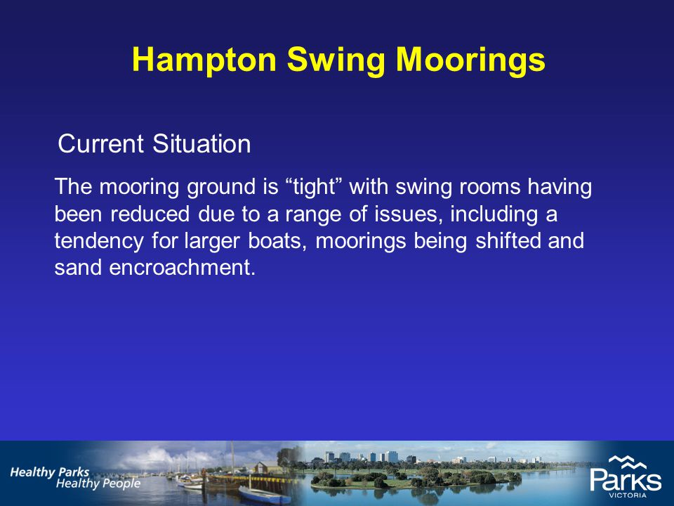 Parks Victoria's Plan To reduce the number of moorings by 8 – 10 so as to free up some space to allow for the reconfiguration of the mooring ground.