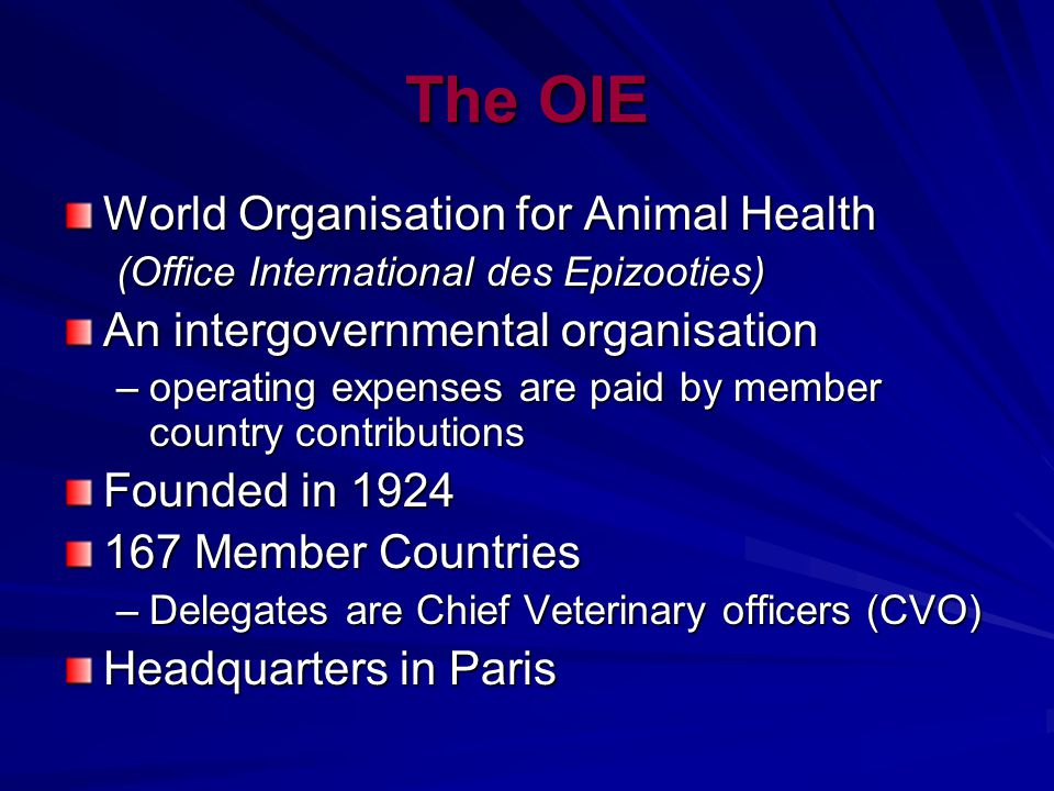 The OIE's objectives 1.Ensure transparency in global animal health situation 2.