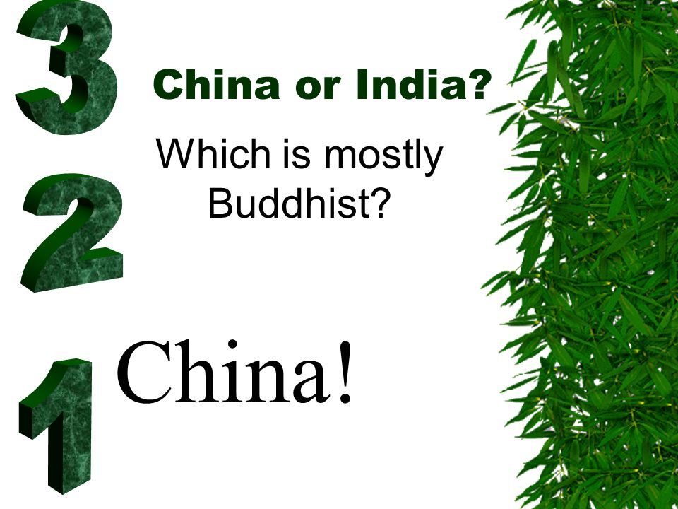 China or India? Which is mostly Buddhist? China!