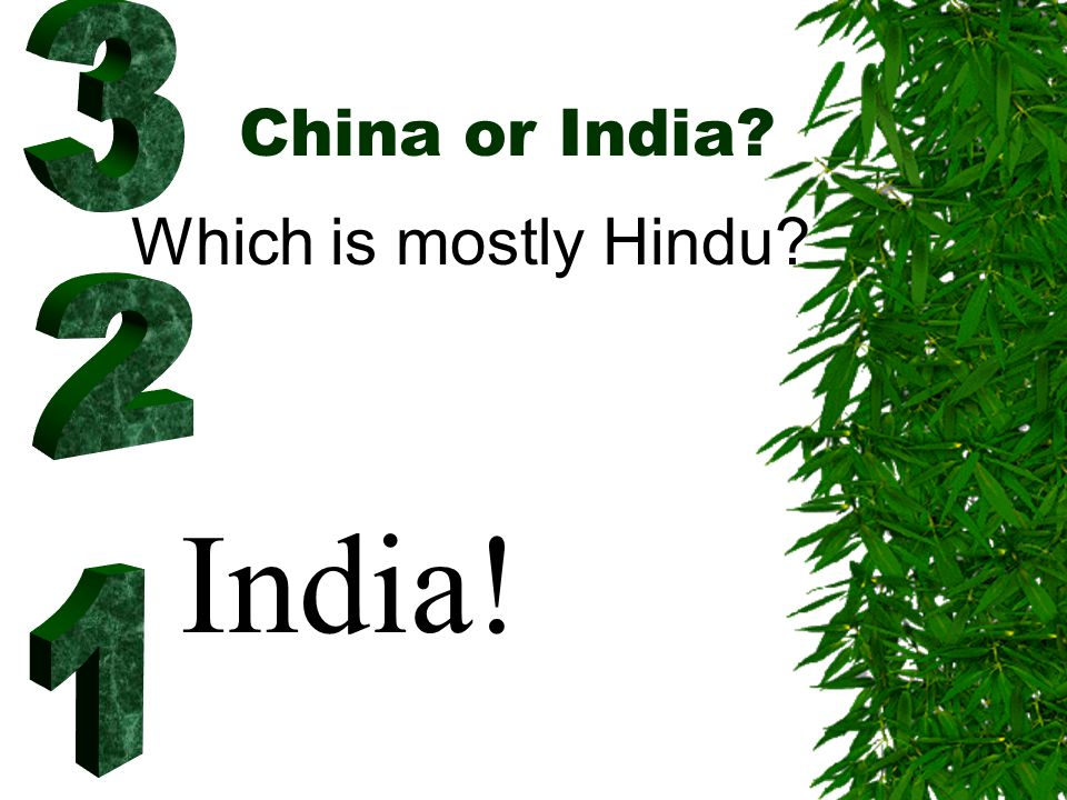 China or India? Which is mostly Hindu? India!