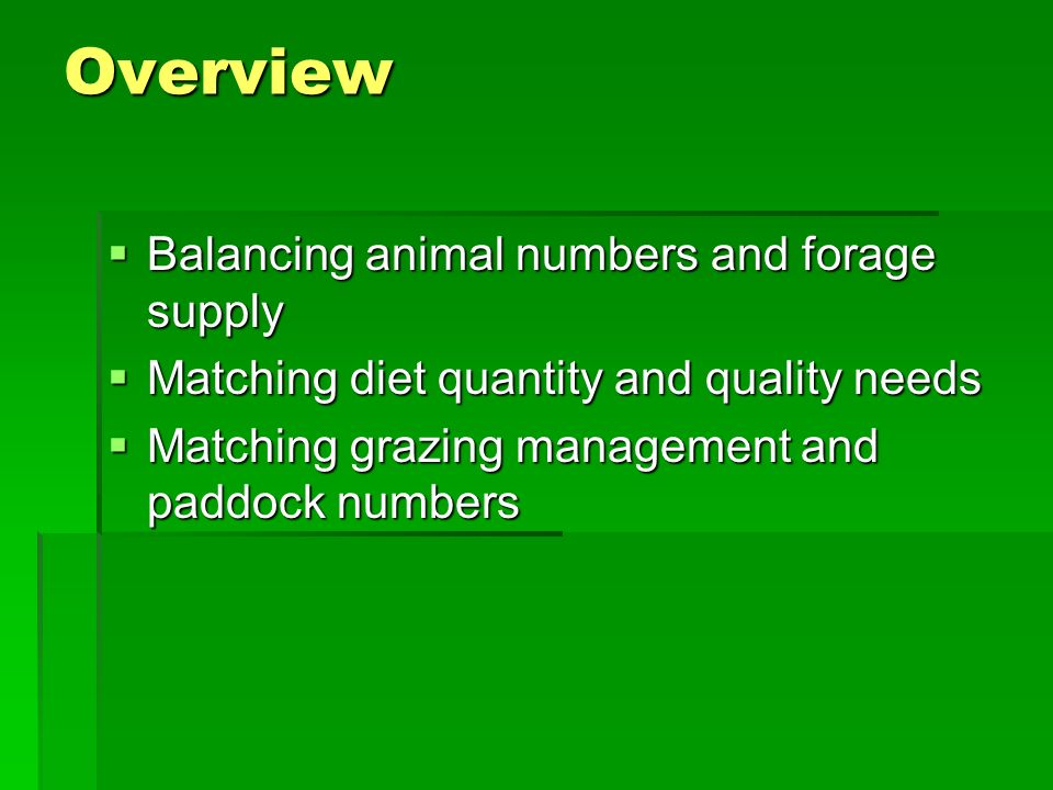 Animal Intake / Stocking Rate There is only a certain amount of forage produced in any plant community that is available for use.