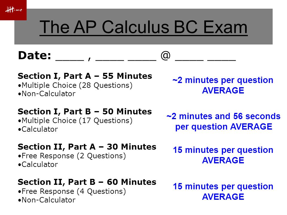 How AP Exams are Scored Usually Given College Credit 5Extremely Well Qualified 4Well Qualified 3Qualified Will be Advised to Retake Calculus I 2Possibly Qualified 1No Recommendation Multiple Choice – Scored by Machine Free Response – Scored by High School and College Teachers The scores from both sections are combined into scores of 1,2,3,4, or 5: