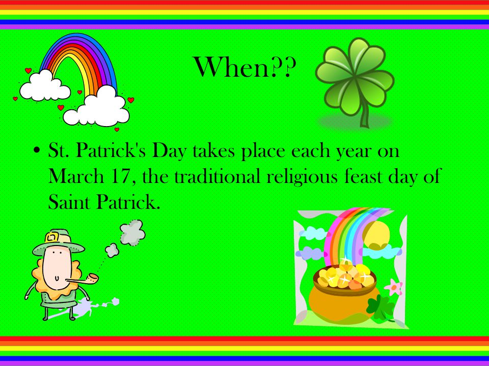 How is it Celebrated?.People have parades and wear shamrocks!!.