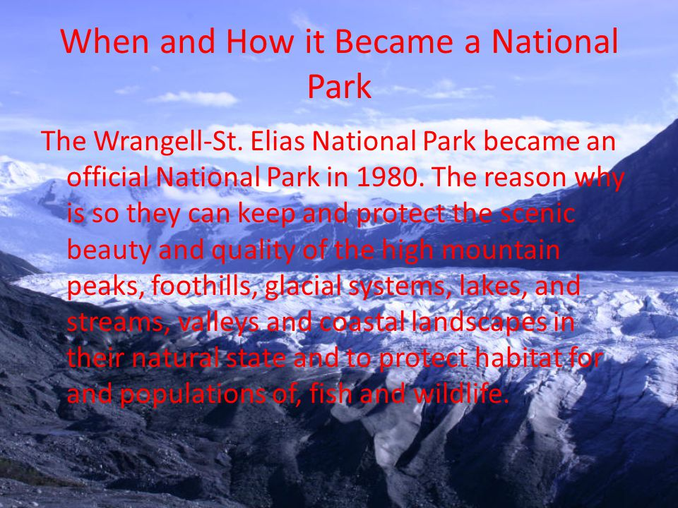 How the Park was Formed The park was formed from the tectonic plates colliding into each other creating its glories mountains, glaciers, and volcanoes.
