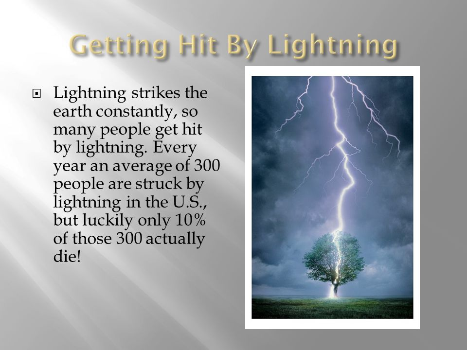  Cloud-to-Ground- Cloud –to-ground is the most unsafe and severe lighting strike known to man but not the most common.
