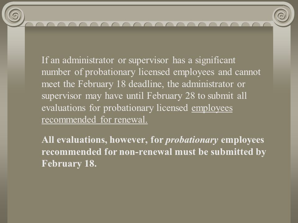 If the administrator or supervisor does not submit all probationary evaluations by February 18, the administrator or supervisor will provide the Area Director with a written list of those probationary evaluations that will be submitted no later than February 28 (See Article 8A of the PAT/District Collective Bargaining Agreement).