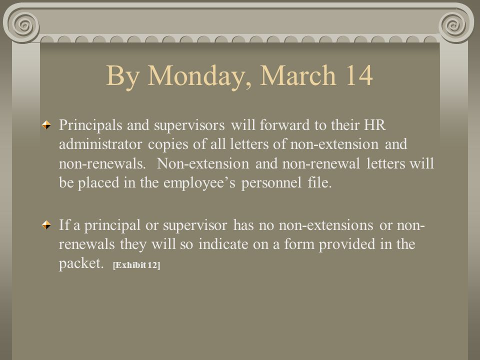 By Wednesday, March 16 Principals and supervisors who have non- extended personnel will meet with the Area Directors, HR administrators and HR Counsel to discuss programs of assistance for non-extended personnel.