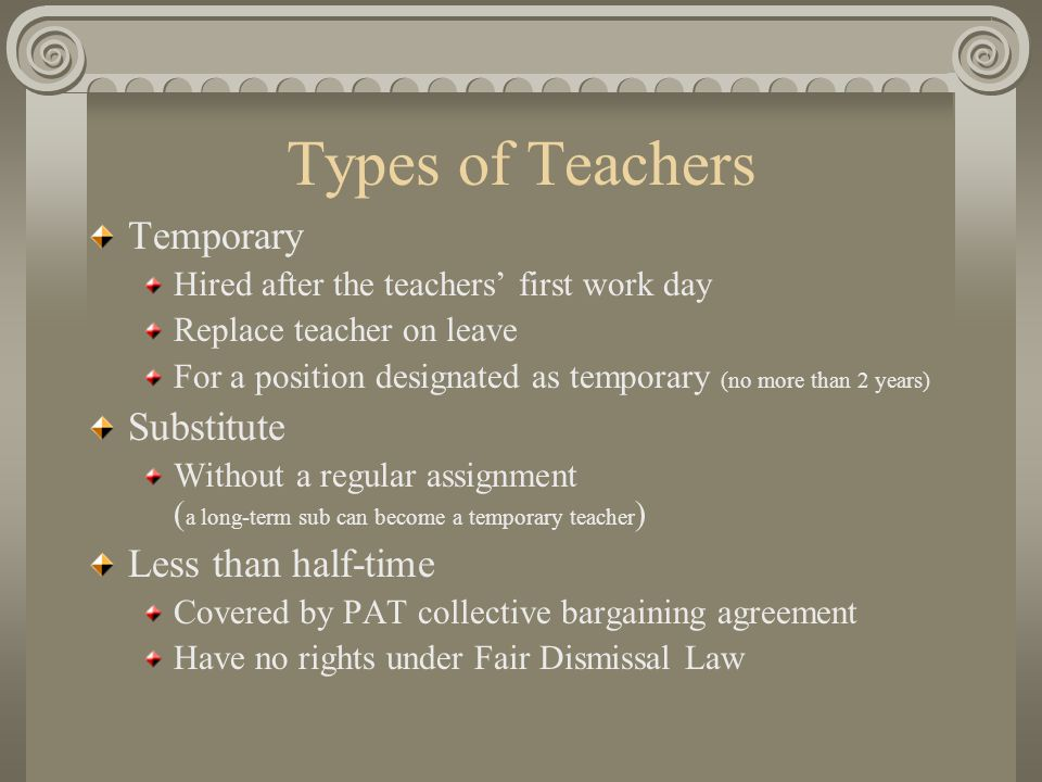 Fair Dismissal Law Probationary teachers are hired on a 1-year contract which may or may not be renewed at the end of each year.