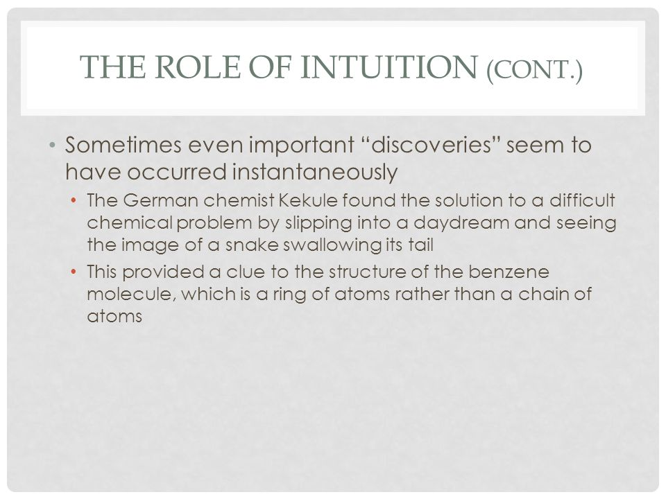 THE ROLE OF INTUITION (CONT.) This may suggest that intuition is very different from reasoning and not influenced by it Should we accept this conclusion at face value.