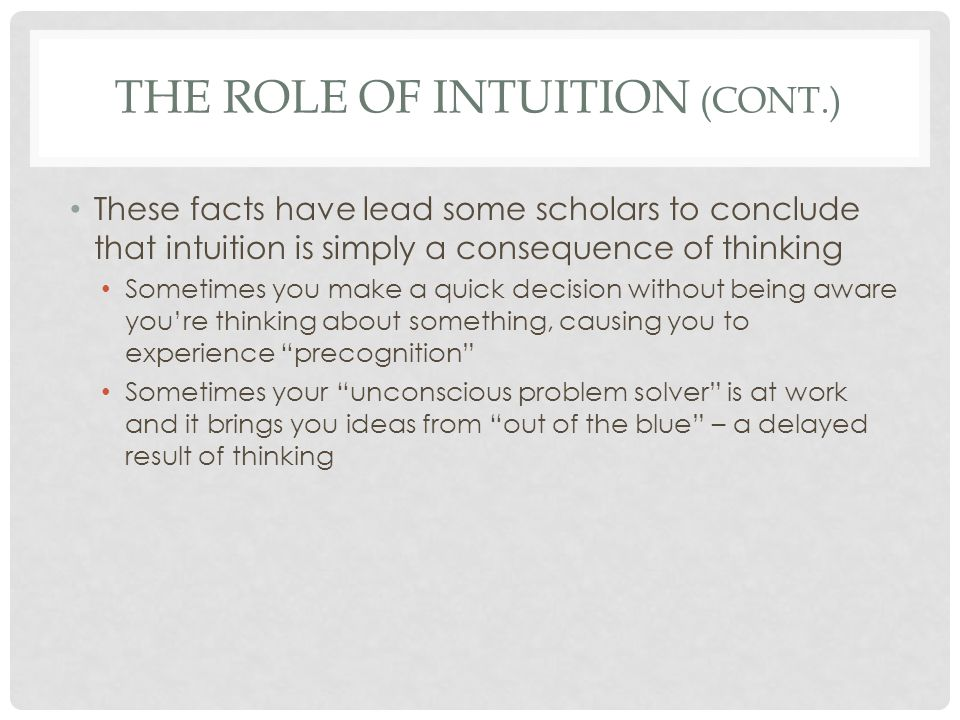 SO.Is intuition independent of and different from thinking.