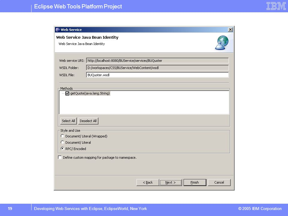 Eclipse Web Tools Platform Project © 2005 IBM Corporation 20Developing Web Services with Eclipse, EclipseWorld, New York