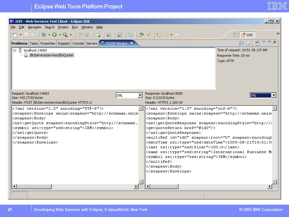 Eclipse Web Tools Platform Project © 2005 IBM Corporation 22Developing Web Services with Eclipse, EclipseWorld, New York
