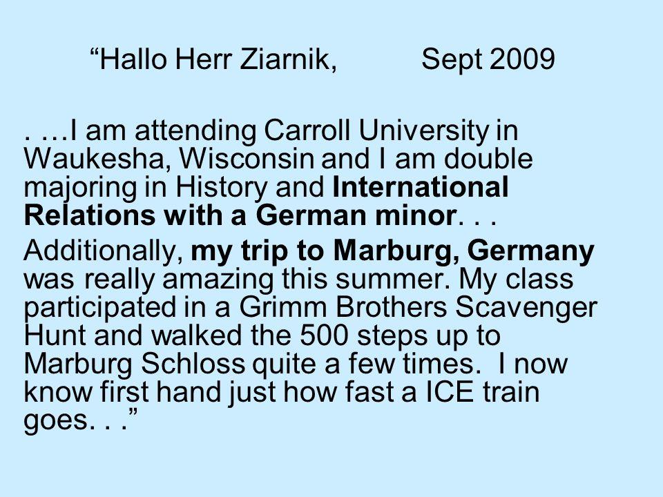 Hey Herr (August 2009) It s Herr M.from your favorite AP German class last year!.