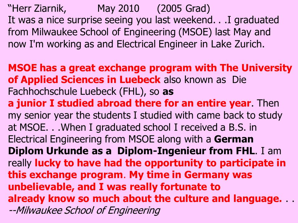 Hey Herr Z, (2009 Grad) I hope everything is going well with German club and all the classes you are teaching this year!.