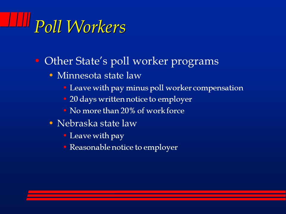 Poll Workers Our proposal: Employees can volunteer – Need appointing authority's approval Leave is with regular pay – not paid extra as a poll worker or for training If county buys in, we will market to other local businesses & public entities to participate – City of Prescott already expressed interest Savings estimate $25,000 in temp salaries for one poll worker per precinct for both Elections