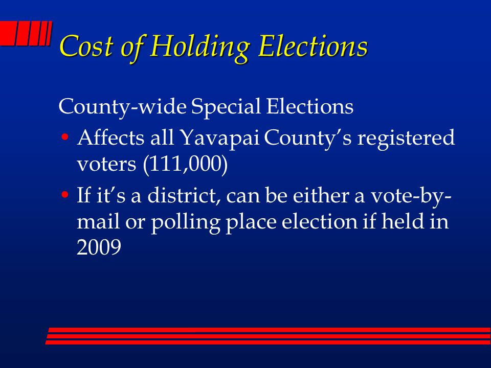 Cost of Holding Elections Cost Options November 2008 Election = $27,840 Question would go on Federal Election Ballot – no additional printing cost Normal charge to special districts - 25¢ /reg.