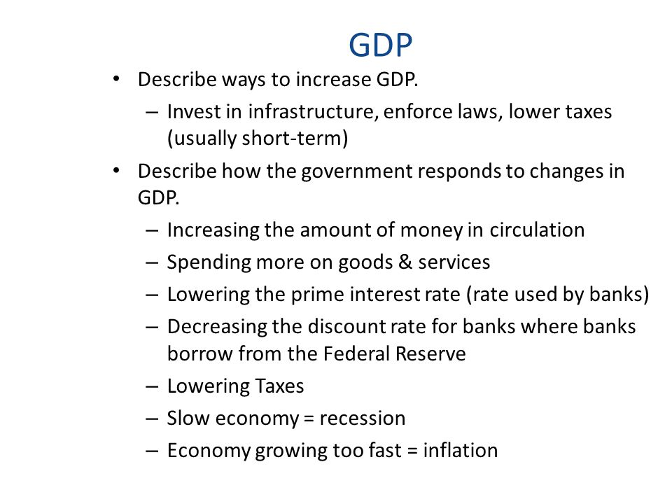 GDP Describe ways that businesses respond to changes in GDP.