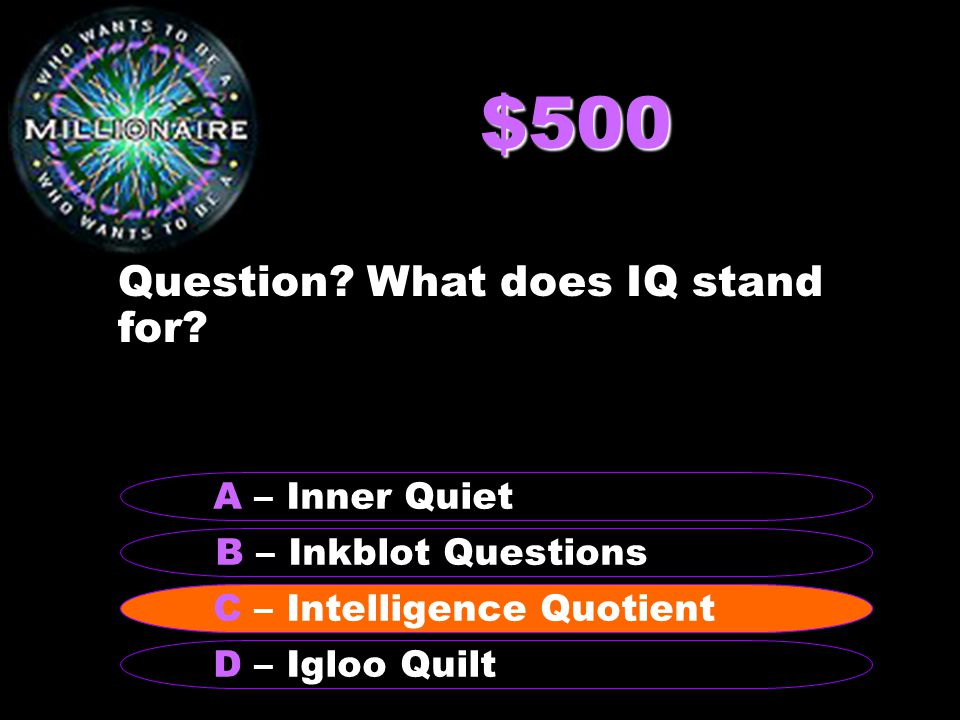 $1,000 Question? What test does Charlie take? B - Reading A - Math C - Science D – Rorschach