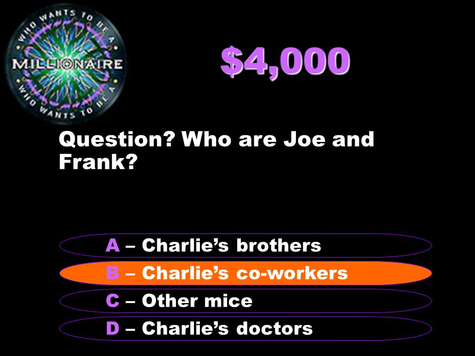 $8,000 Question.What do you do when you cower.