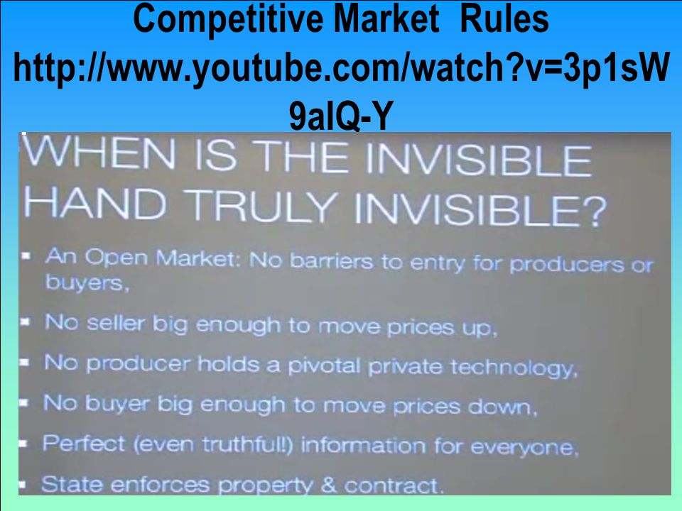 Competitive Market Rules http://www.youtube.com/watch?v=3p1sW 9aIQ-Y
