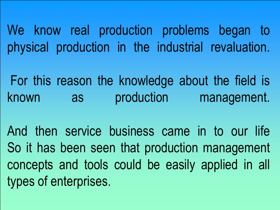 We know real production problems began to physical production in the industrial revaluation.