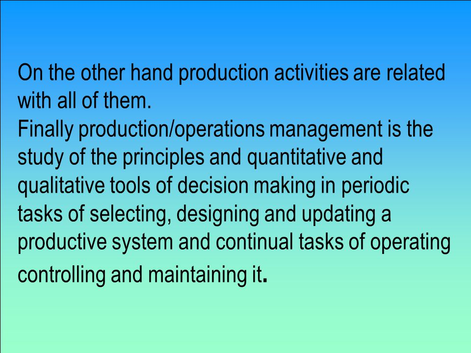 On the other hand production activities are related with all of them.