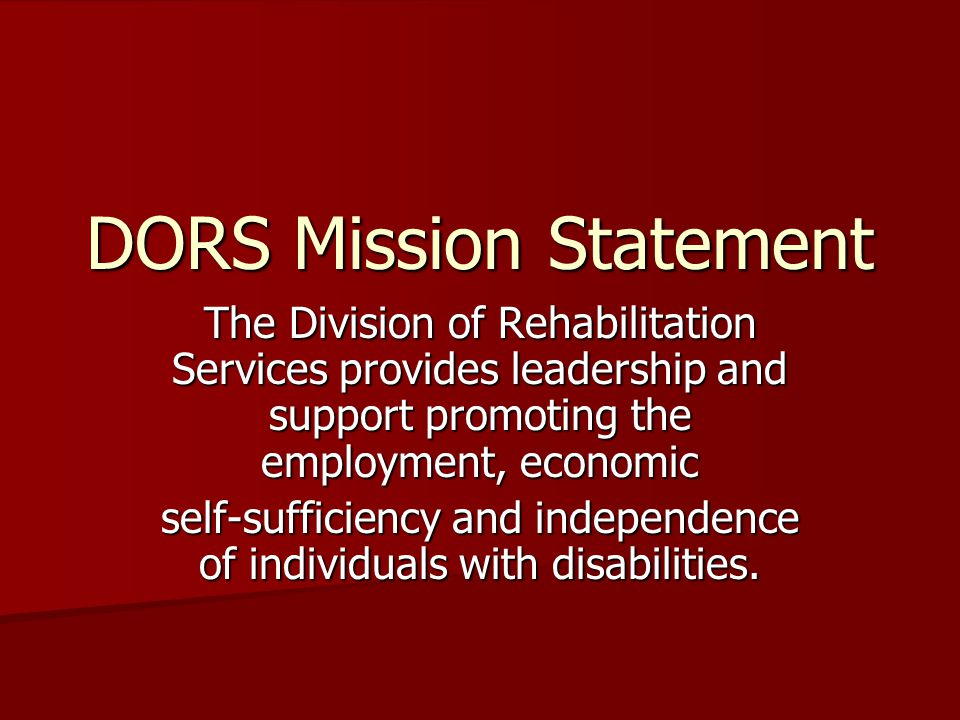 DORS provides programs and services for people with all types of disabilities, including people who are deaf and hard of hearing.
