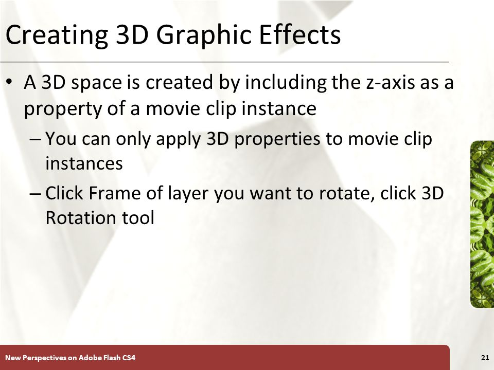 XP Creating 3D Graphic Effects New Perspectives on Adobe Flash CS422