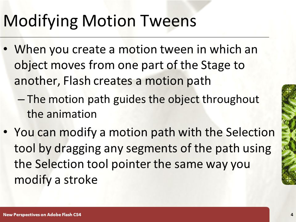XP Modifying Motion Tweens New Perspectives on Adobe Flash CS45