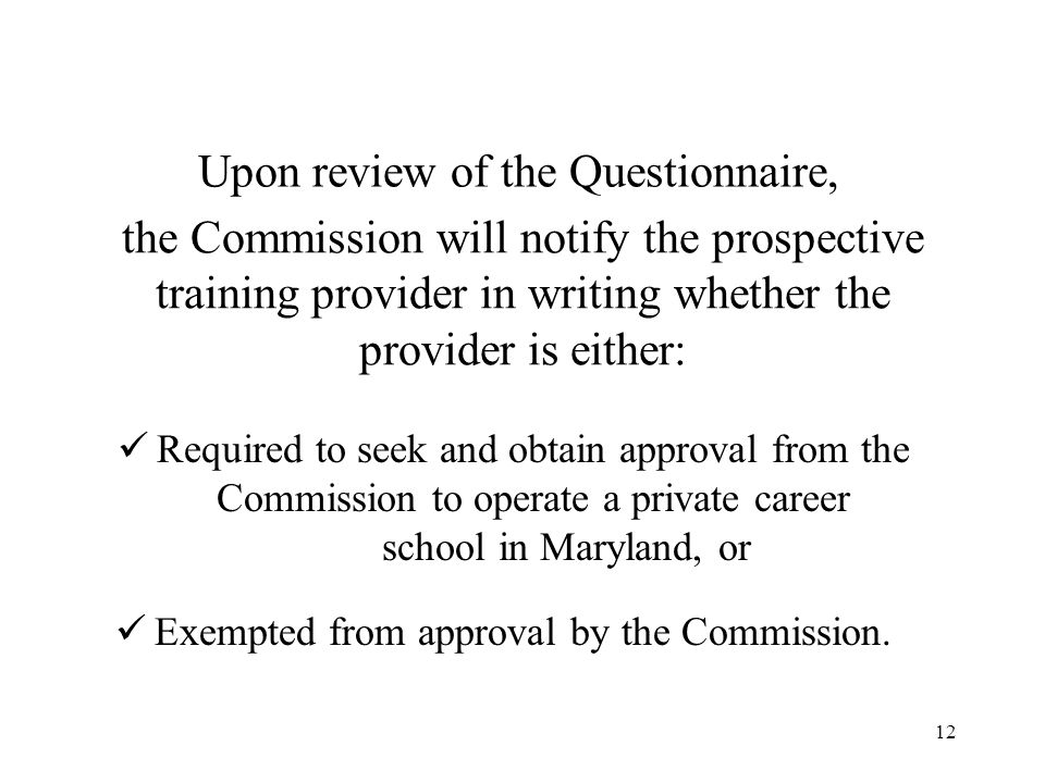 13 For more information on this exempt status, contact the Maryland Higher Education Commission at 410-260-4500.