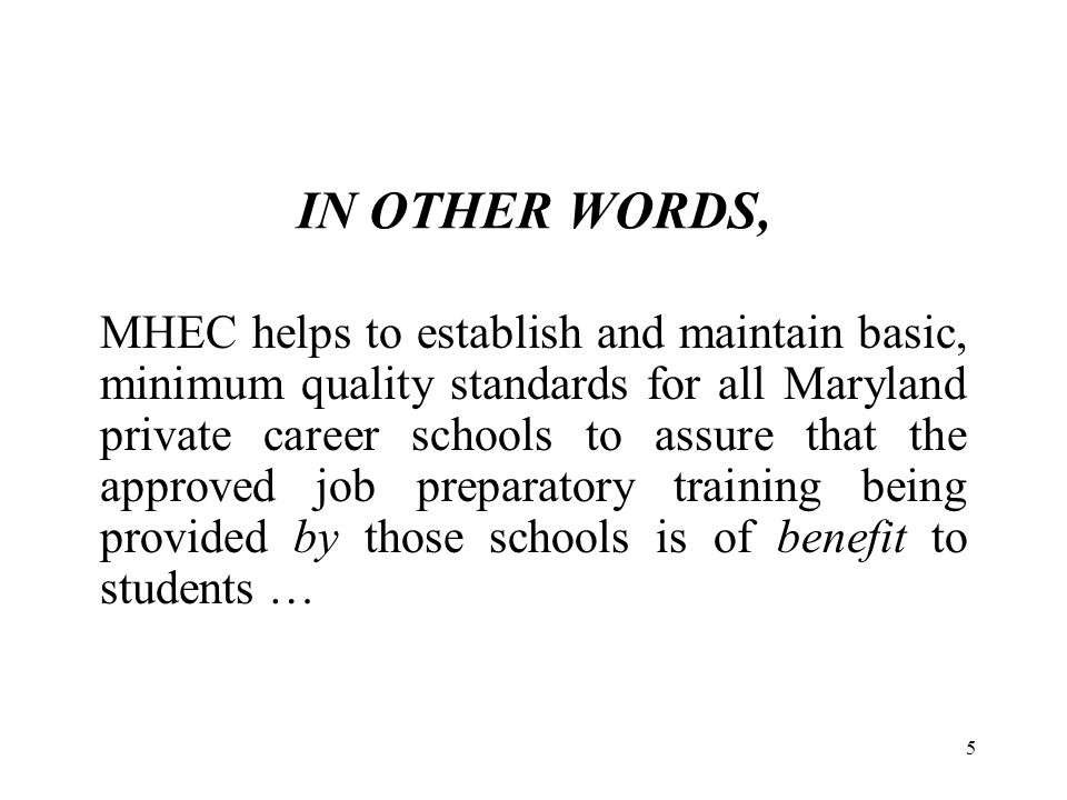 6 WHILE … Providing certain protections to students enrolled in the approved programs of Maryland private career schools.
