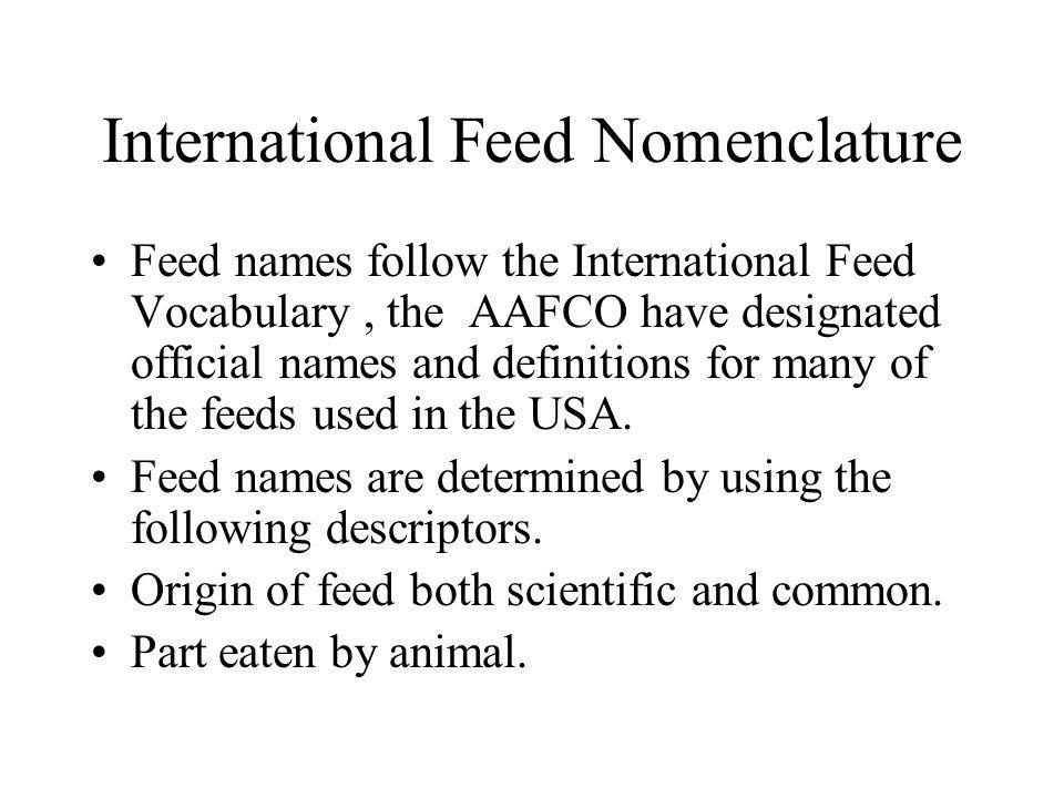 International Feed Nomenclature Process(es) and treatments(s) applied to the feed before eaten by animal.