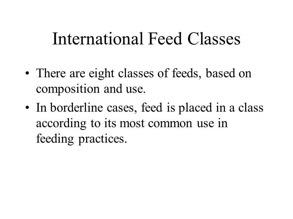 International Feed Number Feeds are identified by a six digit number.