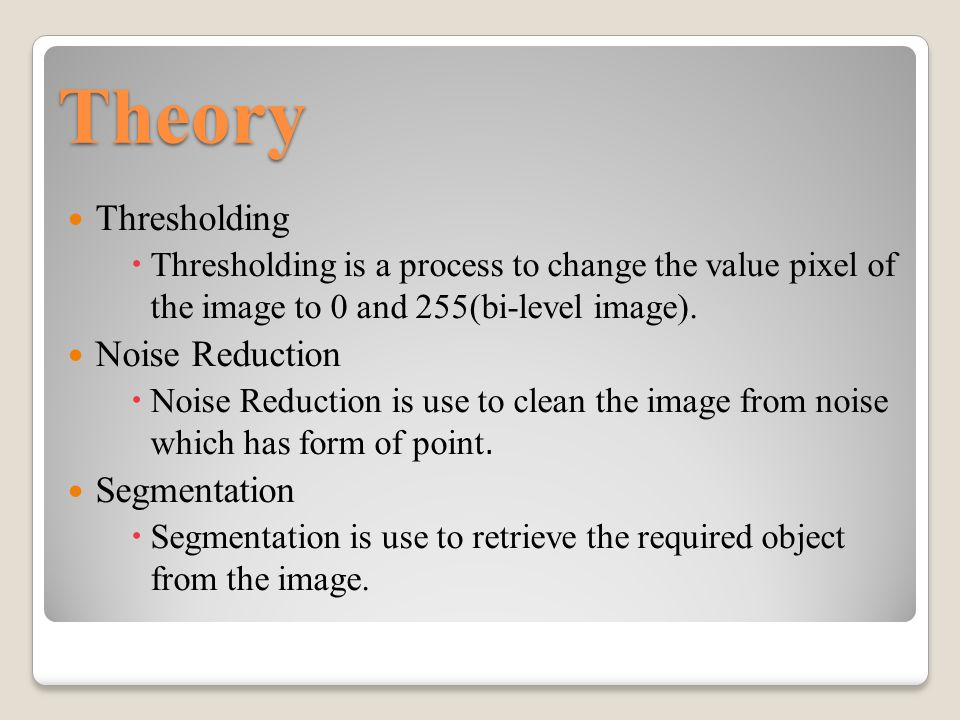 Theory Width Normalization  Width nomalization is use to uniform the size of image.
