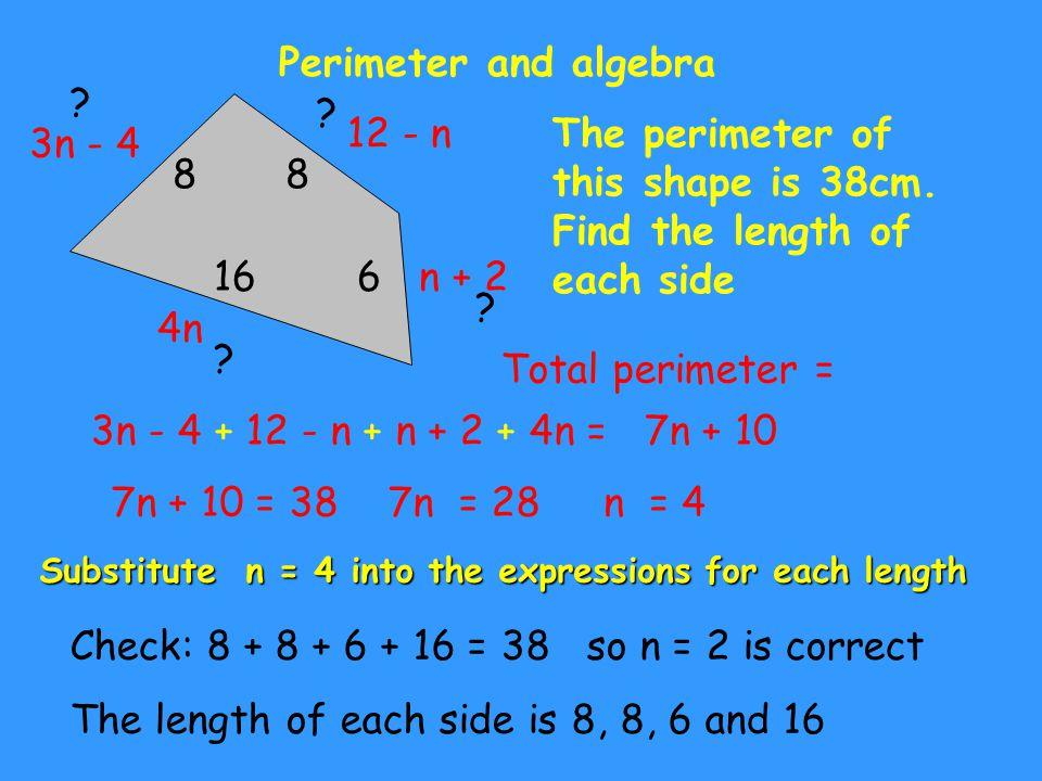 Perimeter and algebra 3n - 5 2n - 4 n + 6 The perimeter of each shape is inside the shape.