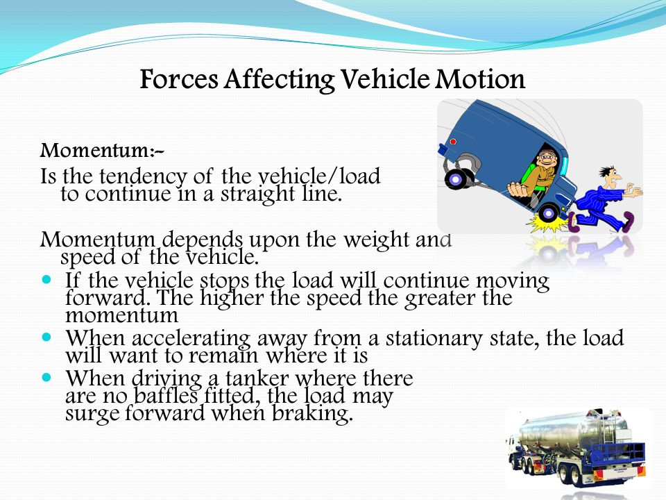 Forces Affecting Vehicle Motion Momentum:-.