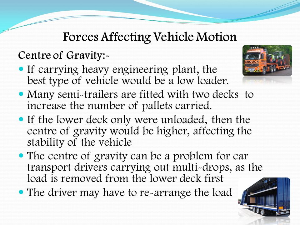 Forces Affecting Vehicle Motion Centre of Gravity:-