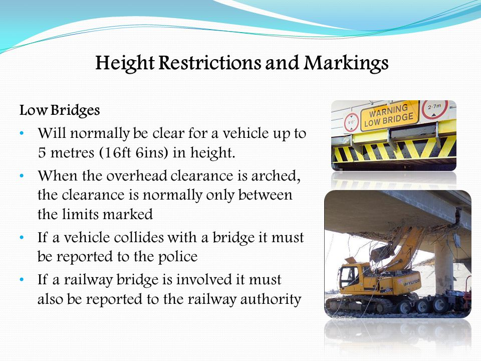 Height Restrictions and Markings Reporting Do so immediately to avoid a possible serious accident or loss of life.