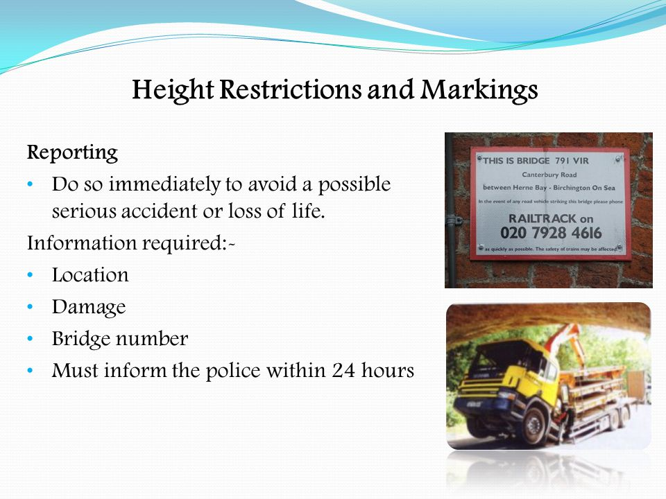 Height Restrictions and Markings Vehicle Height It's important to know the height of your vehicle.
