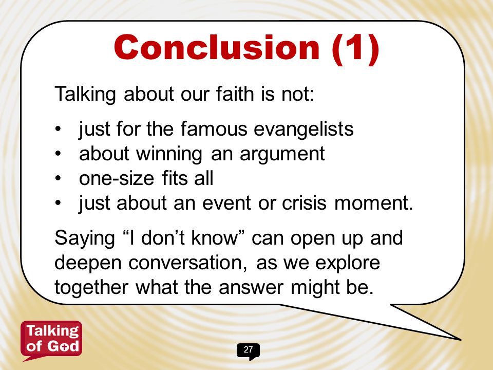 28 Conclusion (2) Talking about our relationship with God is: infectious compassionate.