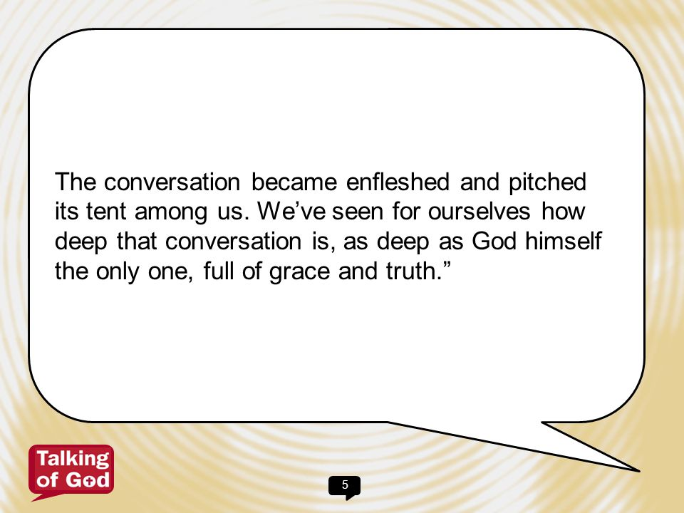6 For Conversation God's conversation How do we respond to this paraphrase.