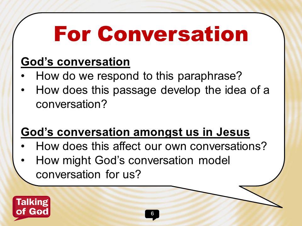 7 For Conversation Our conversation What makes a good conversation.