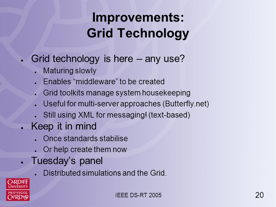 21 IEEE DS-RT 2005 Improvements: Perhaps a Hybrid Approach.