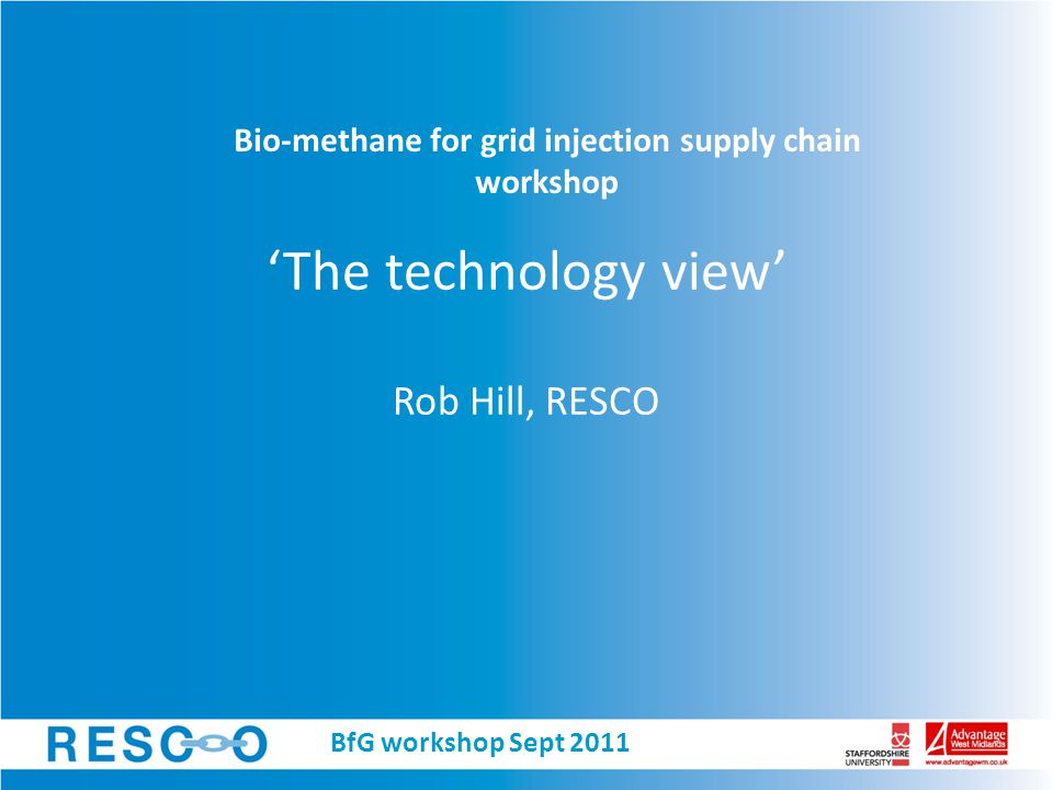 Overview 1.Technologies 2.Services 3.Feedstock 4.Future of biogas in the UK and EU BfG workshop Sept 2011
