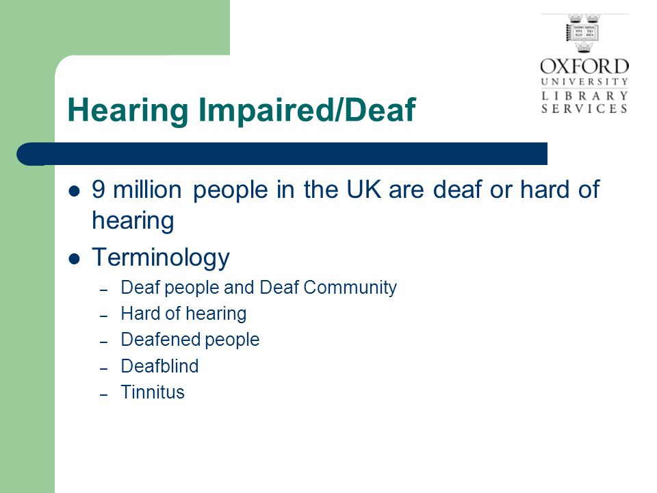 Tips on speaking to someone who is deafI Face the person Ask what is the best way to communicate Speak clearly – and not too slowly – Don't exaggerate facial expressions – don't cover your mouth – DON'T SHOUT.